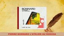 Download  PIERRE BONNARD LATELIER AU MIMOSA  EBook