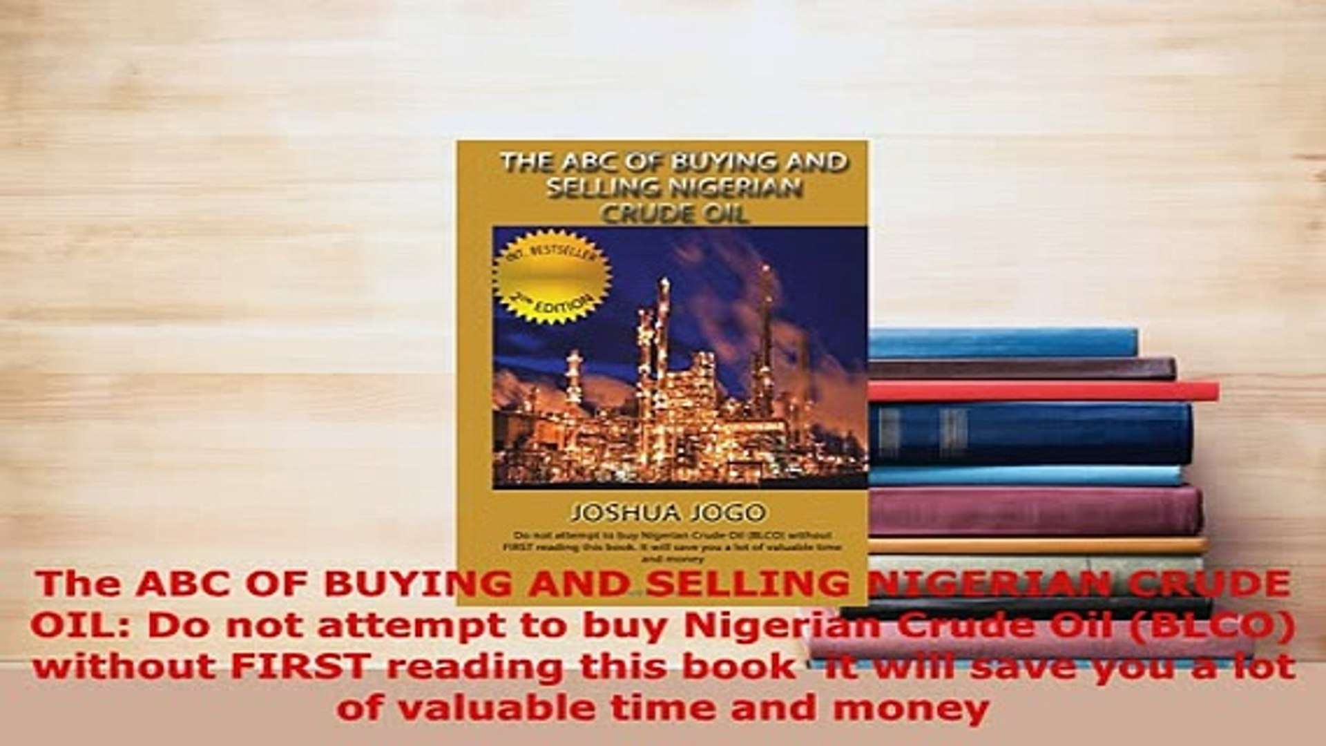 Download  The ABC OF BUYING AND SELLING NIGERIAN CRUDE OIL Do not attempt to buy Nigerian Crude Oil