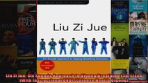 Read  Liu Zi Jue Six Sounds Approach to Qigong Breathing Exercises With Instructional DVD  Full EBook