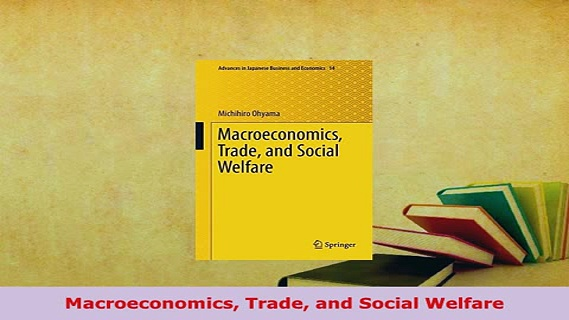 PDF  Macroeconomics Trade and Social Welfare Free Books