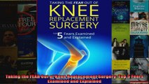Read  Taking the FEAR Out of Knee Replacement Surgery Top 5 Fears Examined and Explained  Full EBook