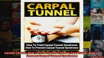 Read  Carpal Tunnel How To Treat Carpal Tunnel Syndrome How To Prevent Carpal Tunnel Syndrome  Full EBook