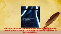 PDF  Social Practices Intervention and Sustainability Beyond behaviour change Routledge Free Books