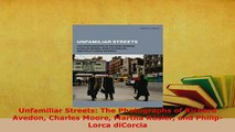 PDF  Unfamiliar Streets The Photographs of Richard Avedon Charles Moore Martha Rosler and  Read Online