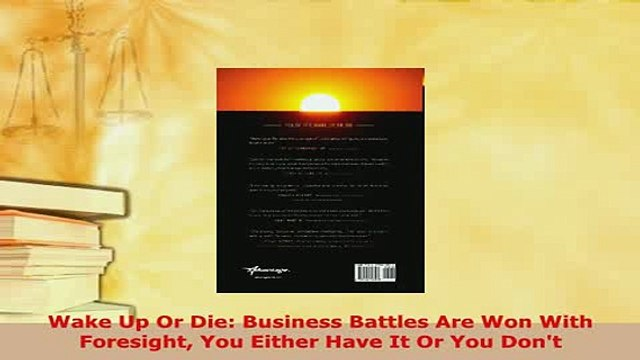 PDF  Wake Up Or Die Business Battles Are Won With Foresight You Either Have It Or You Dont PDF Book Free