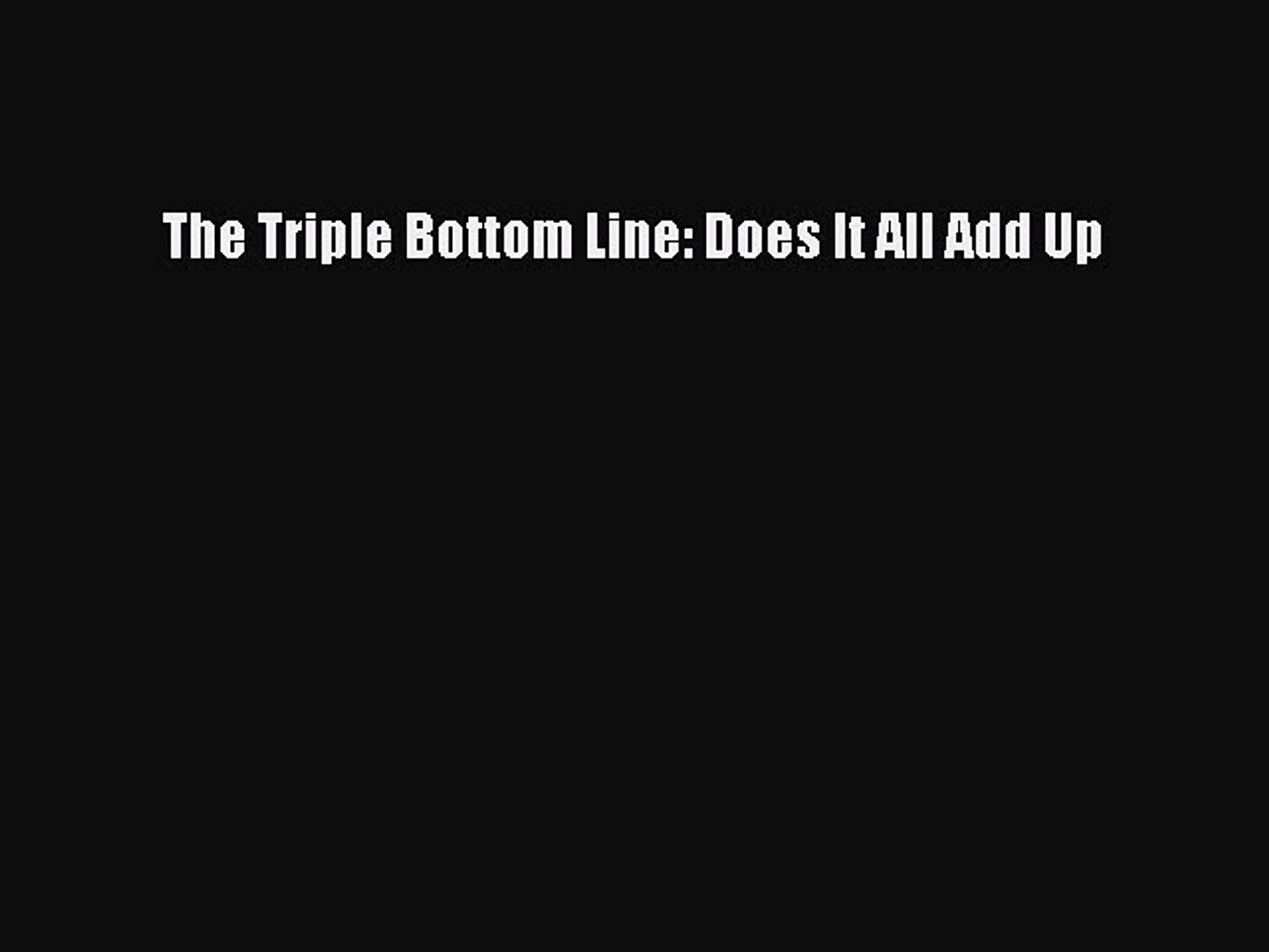 Read The Triple Bottom Line: Does It All Add Up PDF Free
