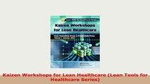 PDF  Kaizen Workshops for Lean Healthcare Lean Tools for Healthcare Series Download Online