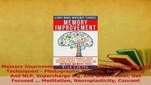 PDF  Memory Improvement Ultimate Memory Improvement Techniques  Photographic Memory Brain Download Online