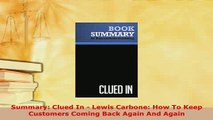Download  Summary Clued In  Lewis Carbone How To Keep Customers Coming Back Again And Again Download Online