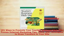 PDF  101 Ways to Promote Your Tourism Business Web Site Proven Internet Marketing Tips Tools Read Full Ebook