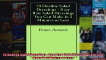 Read  70 Healthy Salad Dressings  Easy Raw Salad Dressings You Can Make in 2 Minutes or Less  Full EBook