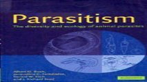 Download Parasitism  The Diversity and Ecology of Animal Parasites
