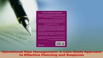 Read  Operational Risk Management A Case Study Approach to Effective Planning and Response Ebook Free