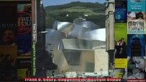 Frank O Gehry Guggenheim Museum Bilbao