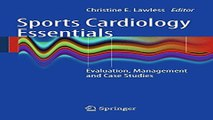 Download Sports Cardiology Essentials  Evaluation  Management and Case Studies