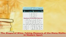 PDF  The Wages of Wins Taking Measure of the Many Myths in Modern Sport Ebook