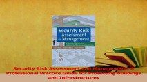 Read  Security Risk Assessment and Management A Professional Practice Guide for Protecting Ebook Free