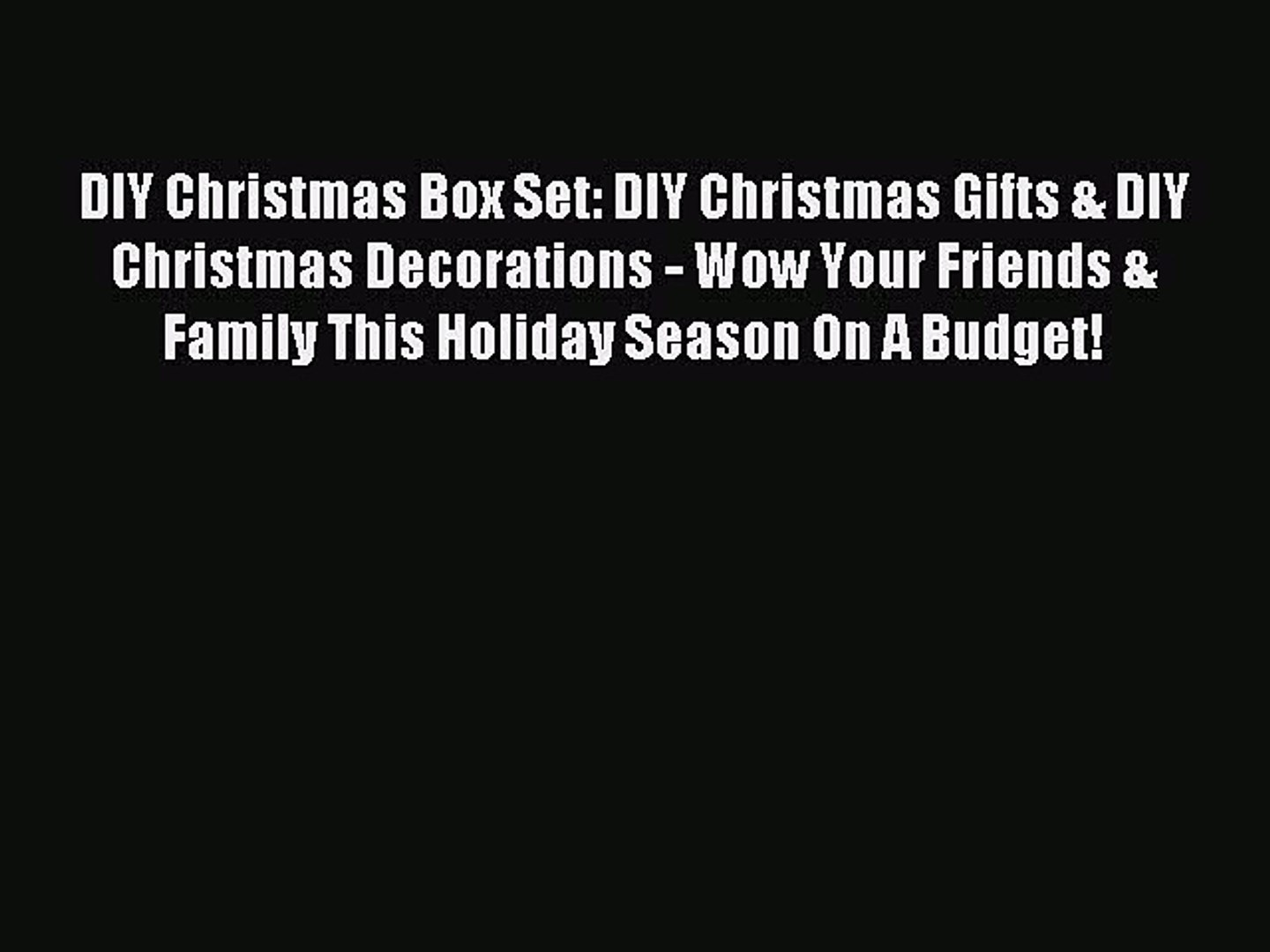 Download DIY Christmas Box Set: DIY Christmas Gifts & DIY Christmas Decorations - Wow Your