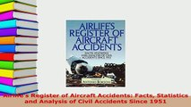 PDF  Airlifes Register of Aircraft Accidents Facts Statistics and Analysis of Civil Accidents PDF Full Ebook