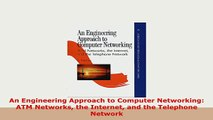 PDF  An Engineering Approach to Computer Networking ATM Networks the Internet and the Ebook