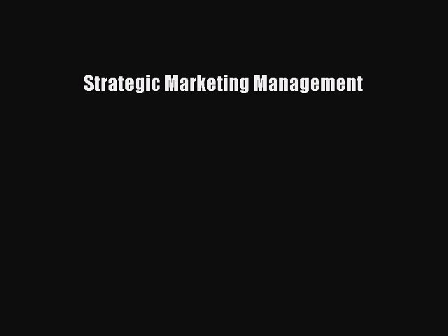 Read Strategic Marketing Management Ebook Free