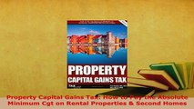 PDF  Property Capital Gains Tax How to Pay the Absolute Minimum Cgt on Rental Properties  Free Books