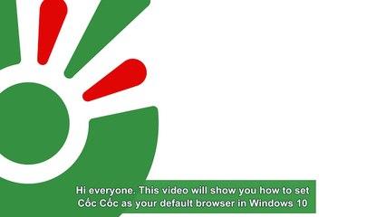 Hướng dẫn cài đặt Cốc Cốc làm trình duyệt mặc định trên Windows 10