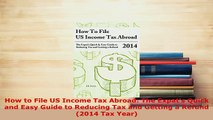 PDF  How to File US Income Tax Abroad The Expats Quick and Easy Guide to Reducing Tax and Free Books