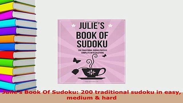 Download  Julies Book Of Sudoku 200 traditional sudoku in easy medium  hard Free Books