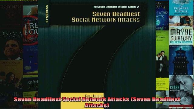 DOWNLOAD PDF  Seven Deadliest Social Network Attacks Seven Deadliest Attacks FULL FREE
