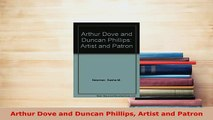 Download  Arthur Dove and Duncan Phillips Artist and Patron Free Books