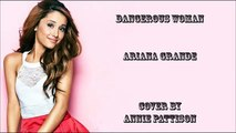Dangerous Woman - Ariana Grande ¦ Traducida¦ Sub Español + Lyrics