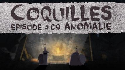 Anomalie - Coquilles 1x09