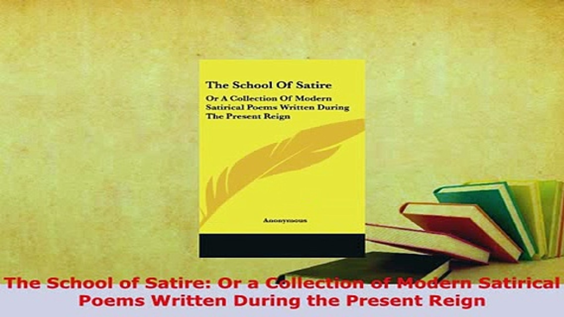 Download The School Of Satire Or A Collection Of Modern Satirical