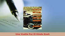 Download  Una Vuelta Por El Hindu Kush Free Books