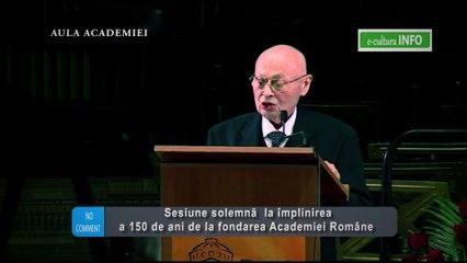 Sesiune solemna la implinirea a 150 de ani a Academiei Romane