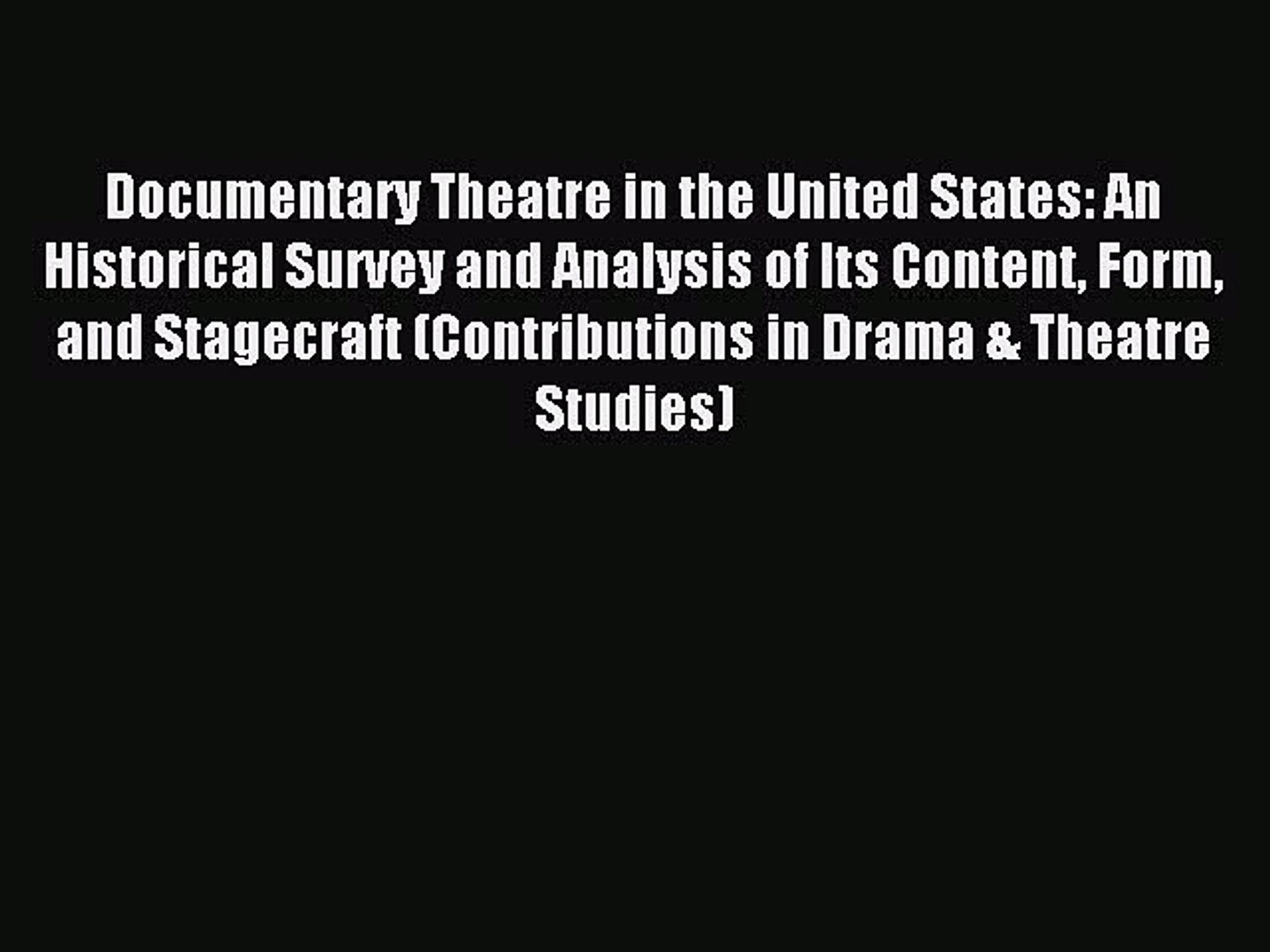 Read Documentary Theatre in the United States: An Historical Survey and Analysis of Its Content