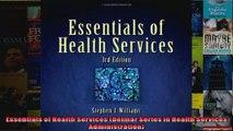Essentials of Health Services Delmar Series in Health Services Administration