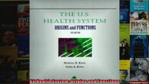 US Health System Origins and Functions