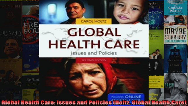 Global Health Care Issues and Policies Holtz Global Health Care