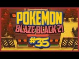 Pokemon Blaze Black 2 Lets Play Ep.35 LETS GO SHOPPING!