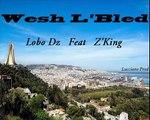 El Lobo Ft Z'King - Wesh L'Bled ( Lucciano Prod ) #Evolution Album