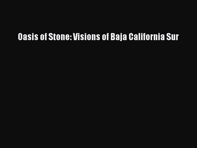 Oasis of Stone Visions of Baja California Sur