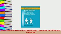 Download  How People Negotiate Resolving Disputes in Different Cultures PDF Online
