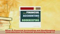 Read  What is Financial Accounting and Bookkeeping Introduction to Financial Accounting Book 1 PDF Free