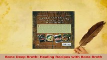 Read  Bone Deep Broth Healing Recipes with Bone Broth Ebook Online
