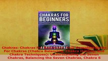 PDF  Chakras Chakras For Beginners Your Complete Guide For Chakras Chakra Balancing Chakra  Read Online