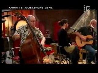 Karpatt et julie levigne - Le fil