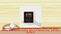 Download  Beyond Outrage Expanded Edition What has gone wrong with our economy and our democracy Read Full Ebook