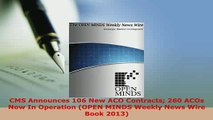 PDF  CMS Announces 106 New ACO Contracts 260 ACOs Now In Operation OPEN MINDS Weekly News Wire Free Books